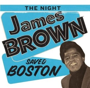 night_james_brown_saved_boston1